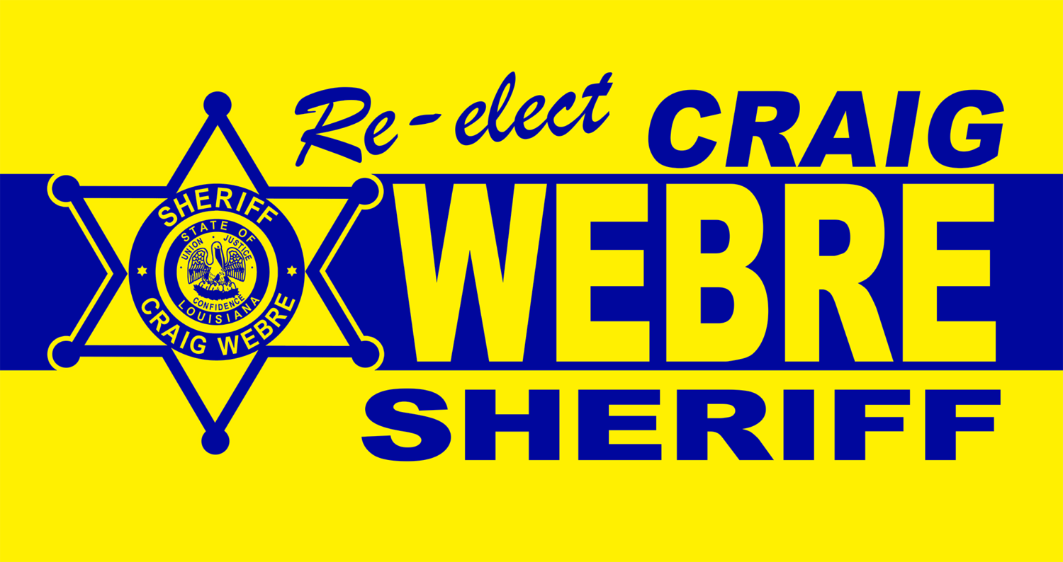 Re-elect Craig Webre - Sheriff