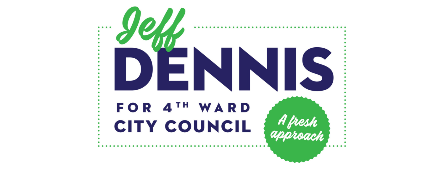 Jeff Dennis for 4th Ward City Council
