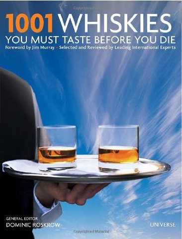 Dominic Roskrows's whisky book 1001 Whiskies You Must Try Before You Die