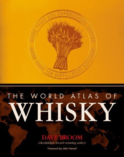 Dave Broom's book The World Atlas of Whisky