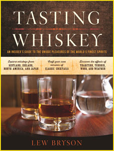 Tasting Whisky An Insider's Guide to the Unique Pleasures of the World's Finest Spirits