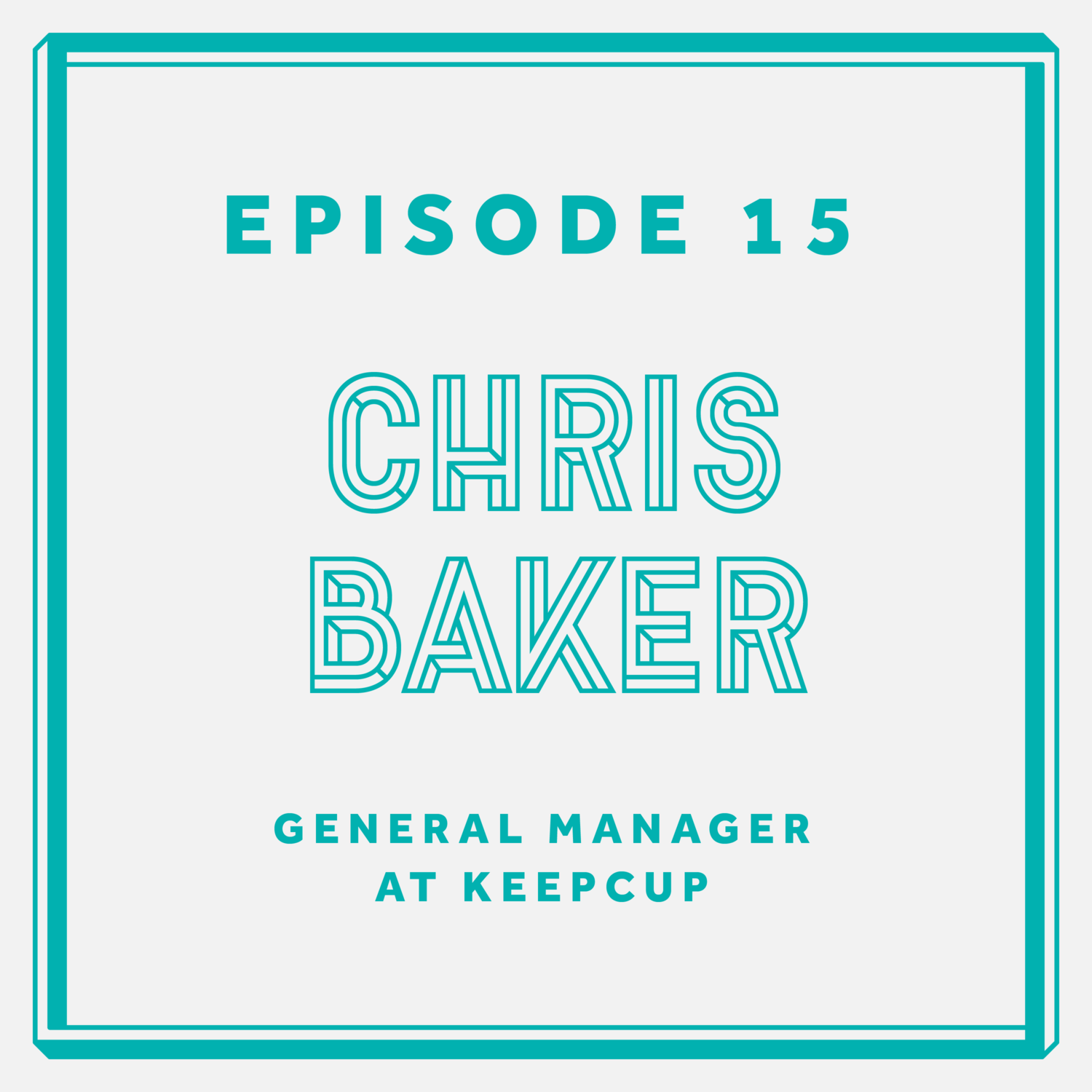 Episode 15: Chris Baker - General Manager at KeepCup