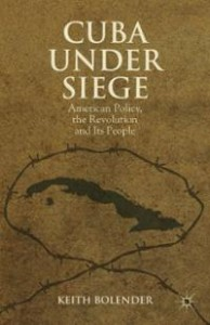 Cuba Under Siege by Keith Bolender, will be launched in Charlie Byrne's Bookshop on Wednesday the 2nd of October at 6pm