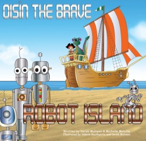 Oisin the Brave Robot Island by Derek Mulveen and Michelle Melville, will be launched in Charlie Byrne's bookshop