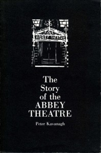 The Story Of The Abbey Theatre - Peter Kavanagh