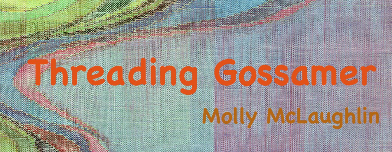 Threading Gossamer Molly McLaughlin