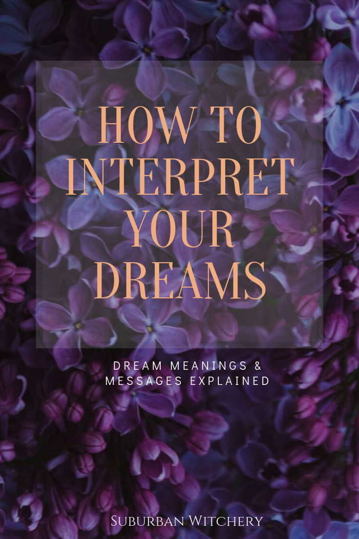 How To Interpret Your Dreams Suburban Witchery