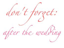 red cursive writing saying don't forget after the wedding