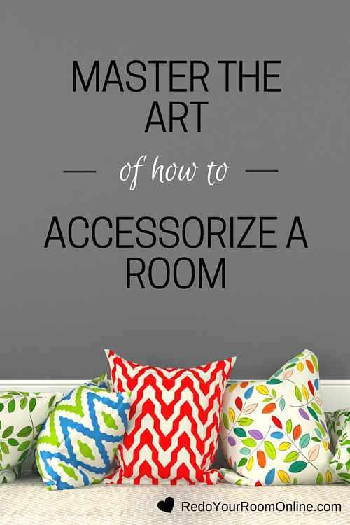 Master The Art of How To Accessorize A Room. You've got furniture that you like, but your accessories are just blah aka b-o-r-i-n-g and we know that you are not boring. You are a-m-a-z-i-n-g and it's time to make your room reflect your amazing self. It's time for a change - a decorating change. Pin for later or click here for the interior design tips: