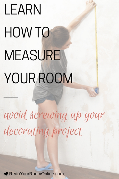 Learn How To Measure Your Room- Avoid Screwing Up Your Decorating Project