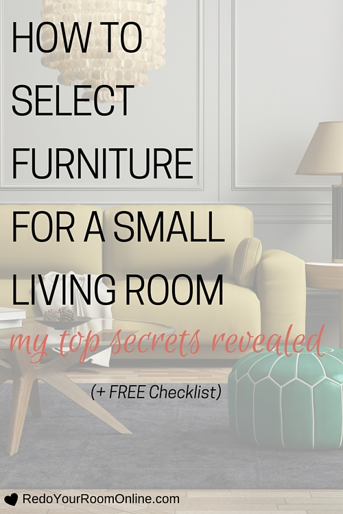 How To Select Furniture For a Small Living Room- My Secrets Revealed + FREE Checklist