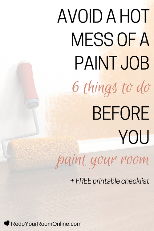 Avoid a Hot Mess of a Paint Job- 6 Things To Do Before You Paint Your Room + FREE printable checklist