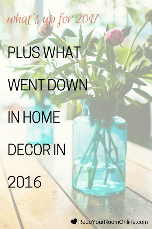 WHAT WENT DOWN IN HOME DECOR and what to expect in 2017