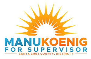Manu Koenig for Santa Cruz County Supervisor