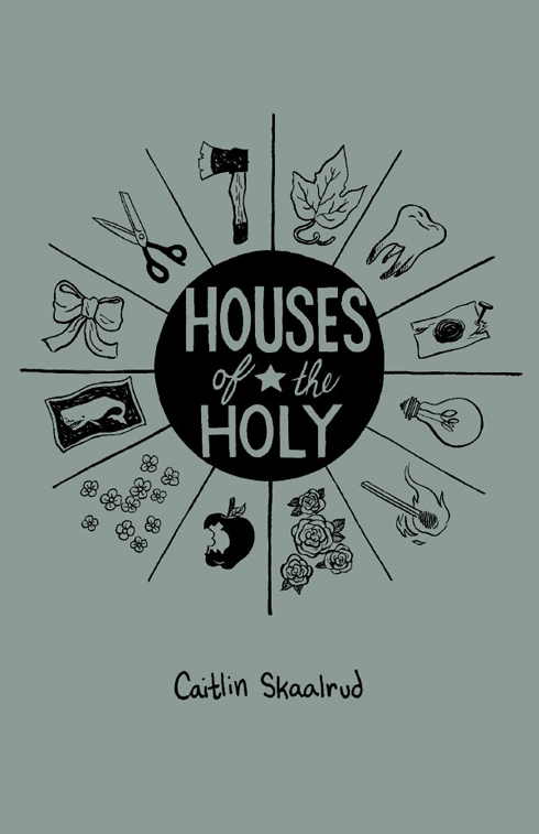 Houses of the Holy by Caitlin Skaalrud
