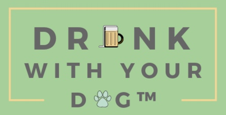 Drink With Your Dog™