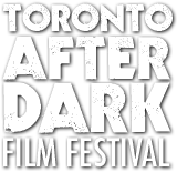 Toronto After Dark Film Festival