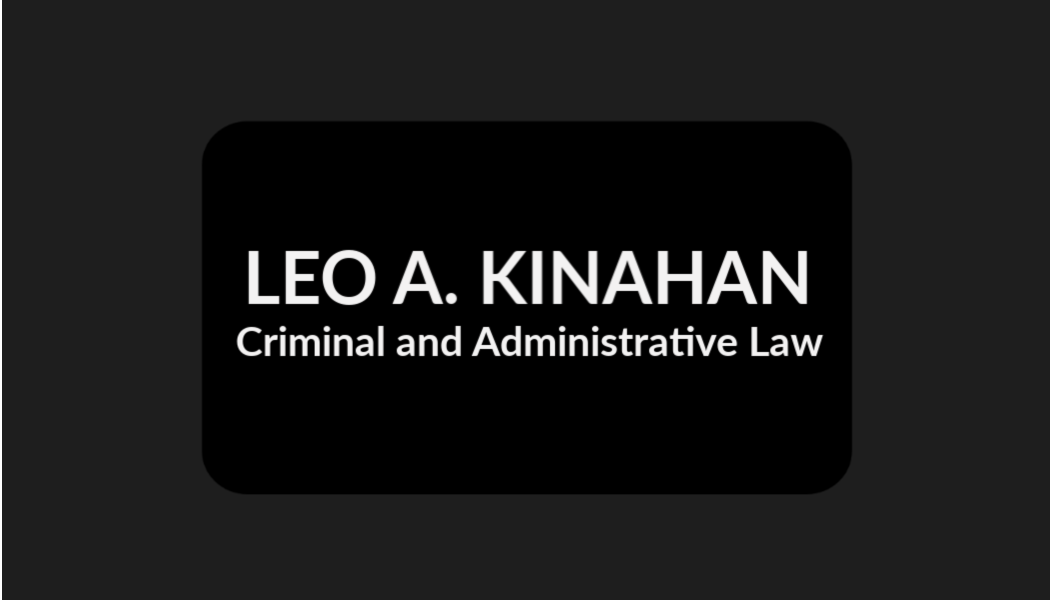 Leo A. Kinahan - Criminal and Administrative Law