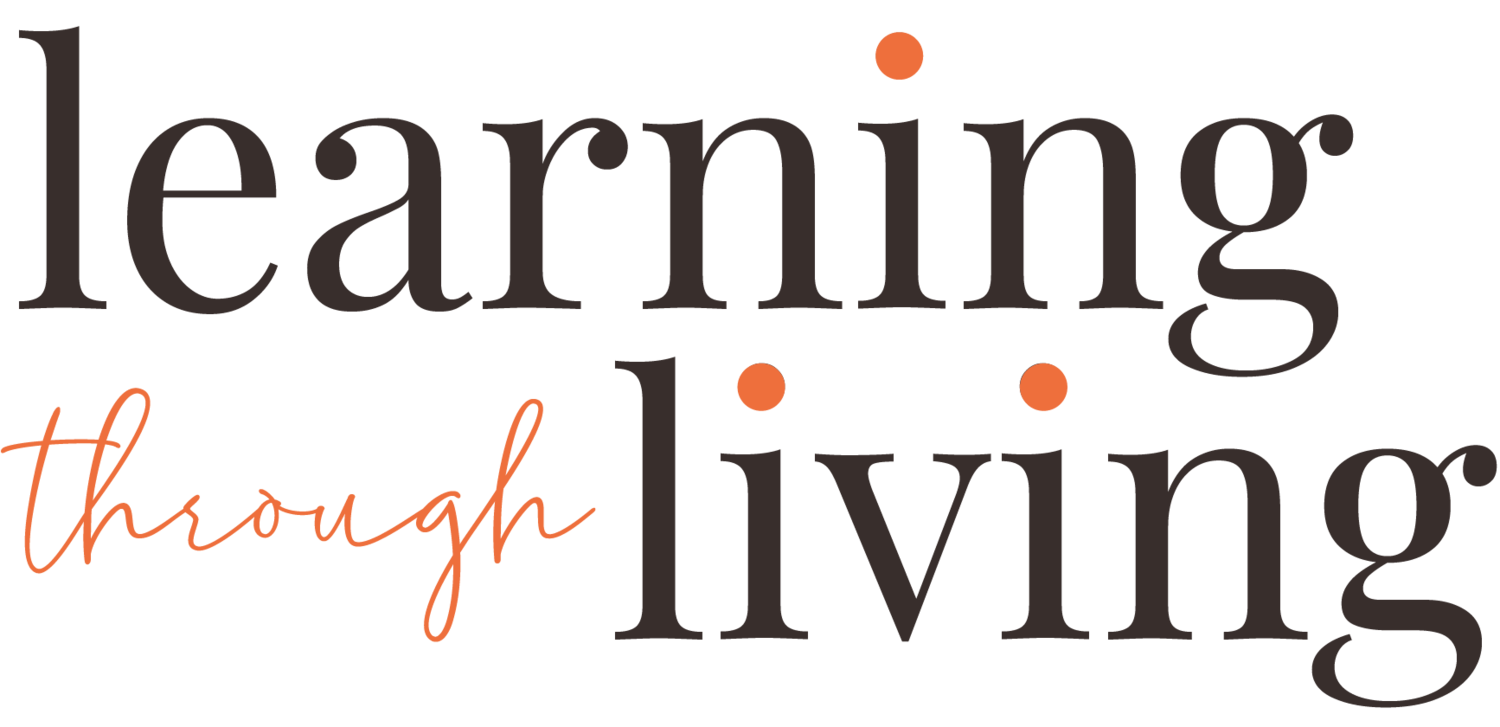 Learning Through Living
