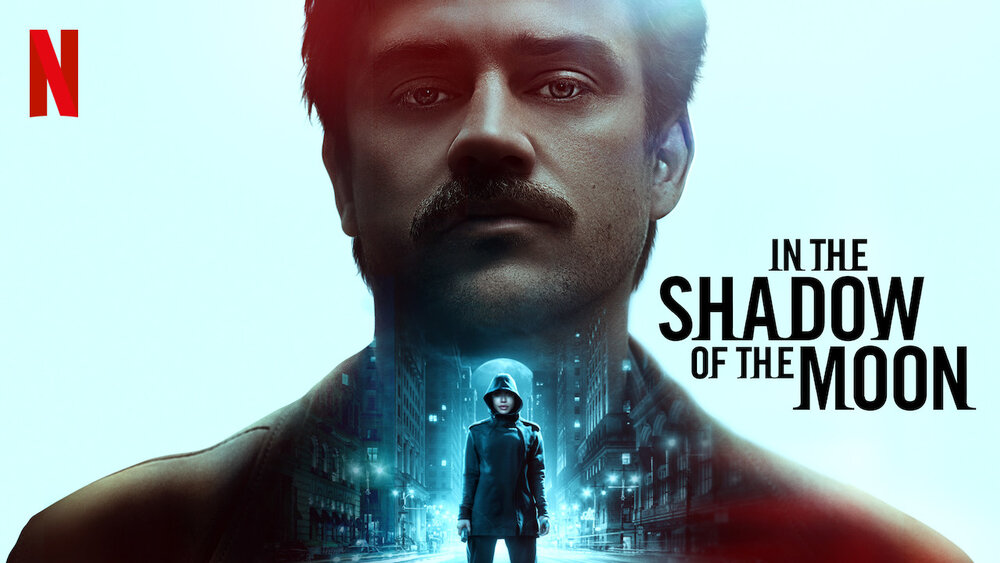 Netflix Review: In The Shadow Of The Moon (2019) — The Jesta