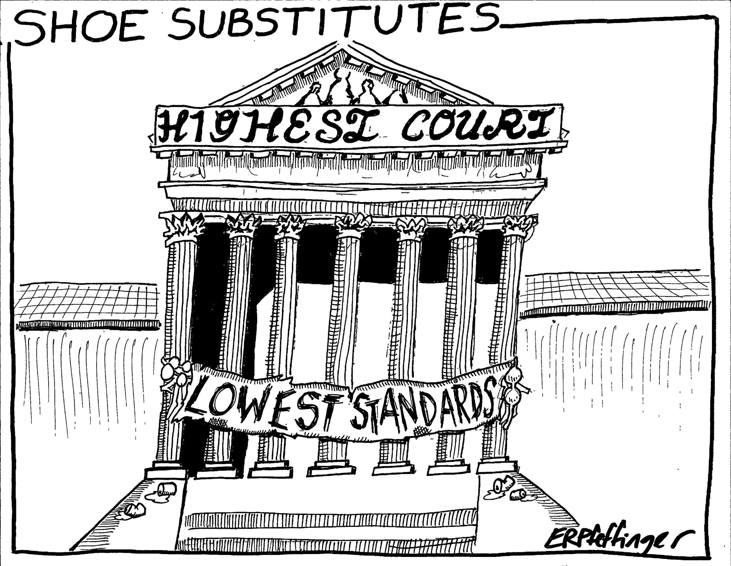 Highest court, lowest standards