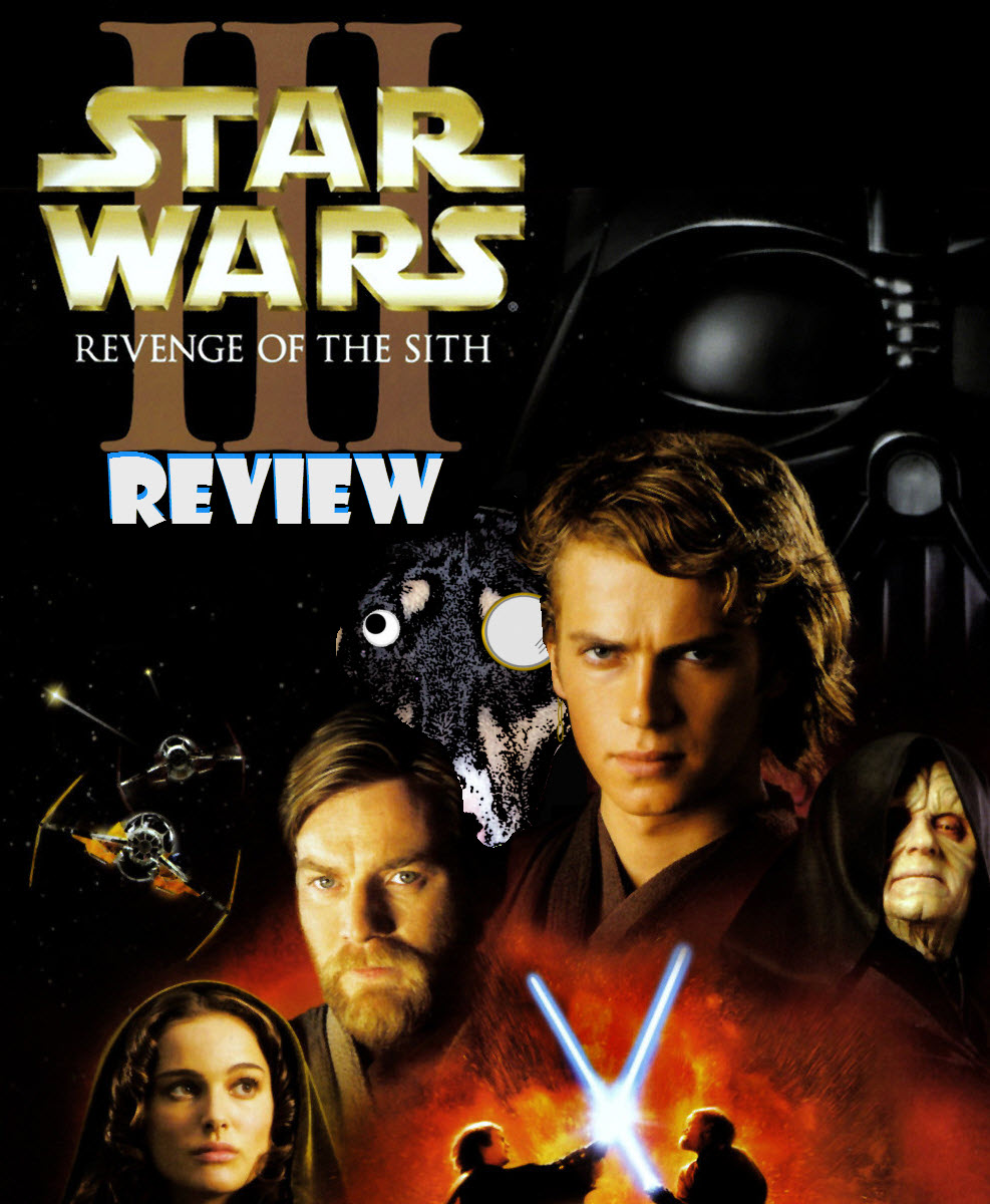 Star Wars Revenge Of The Sith 2005 Review Fair Or Foul Dagon Dogs