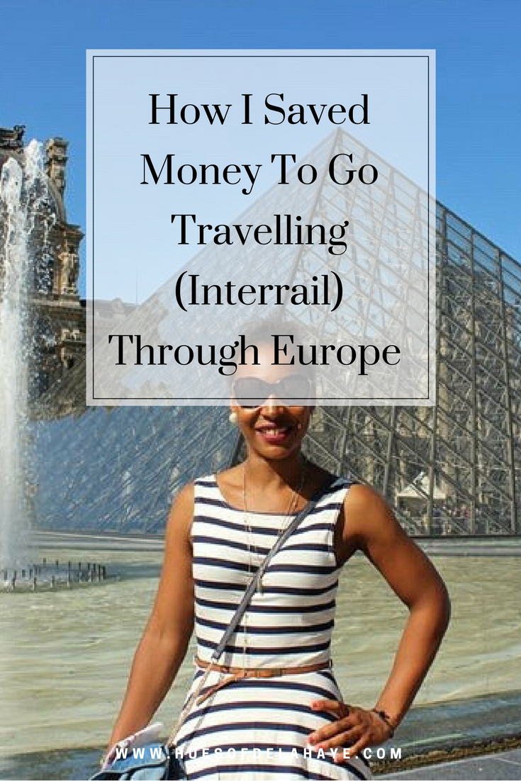 How I Saved Money to Go Travelling (Interrail) Through Europe!