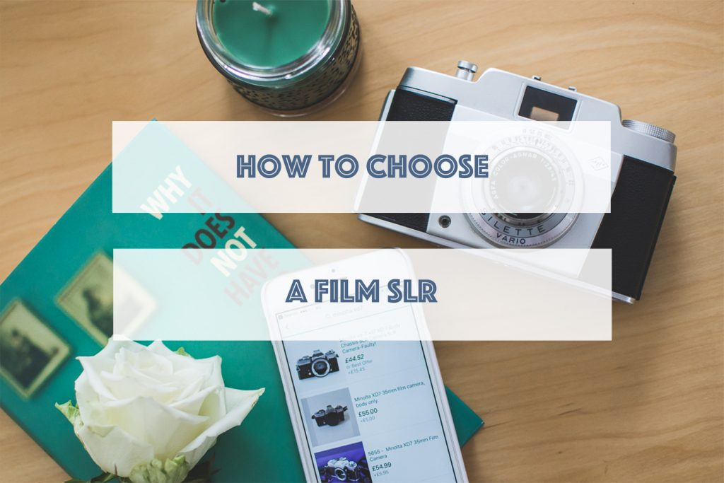 How to choose a film SLR