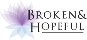 Broken & Hopeful