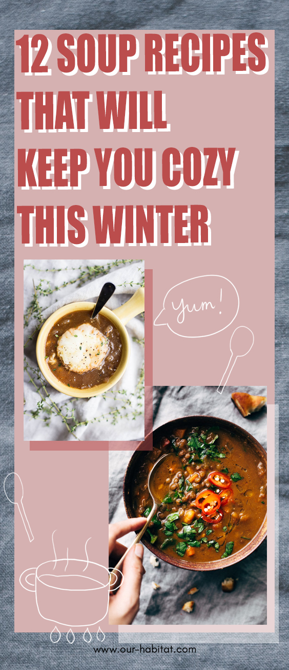 12 Delicious Soup Recipes That Will Help You Stay Cozy This Winter