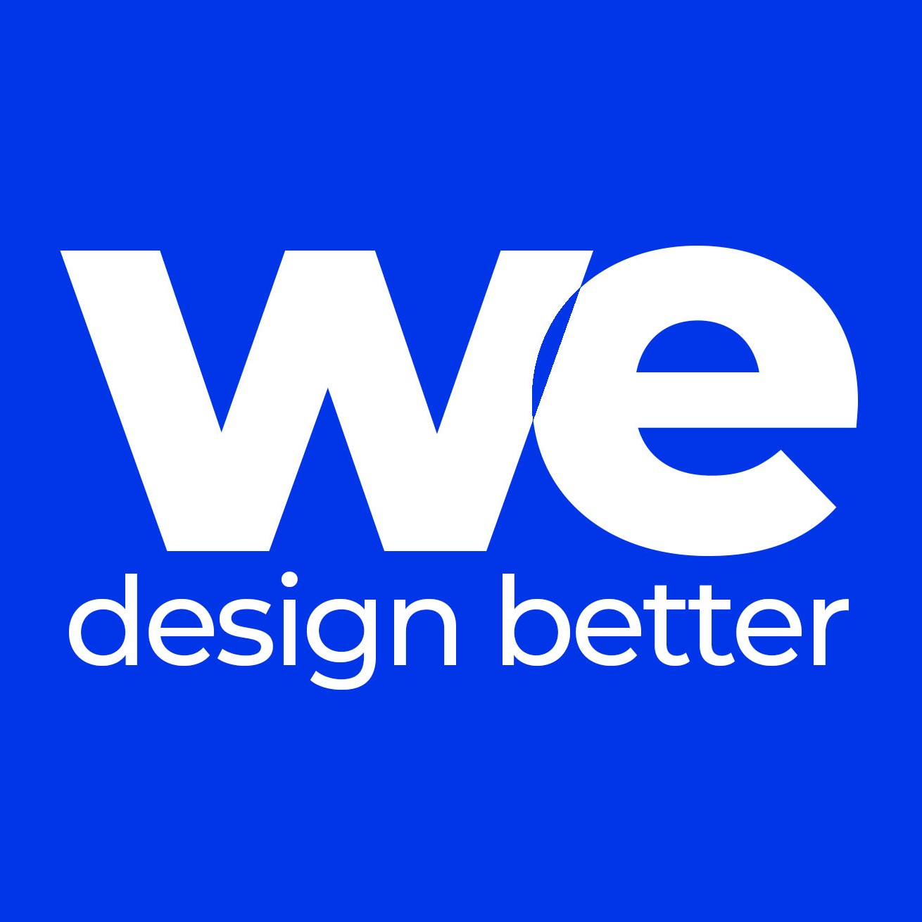 We Design better