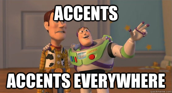 Accents everywhere