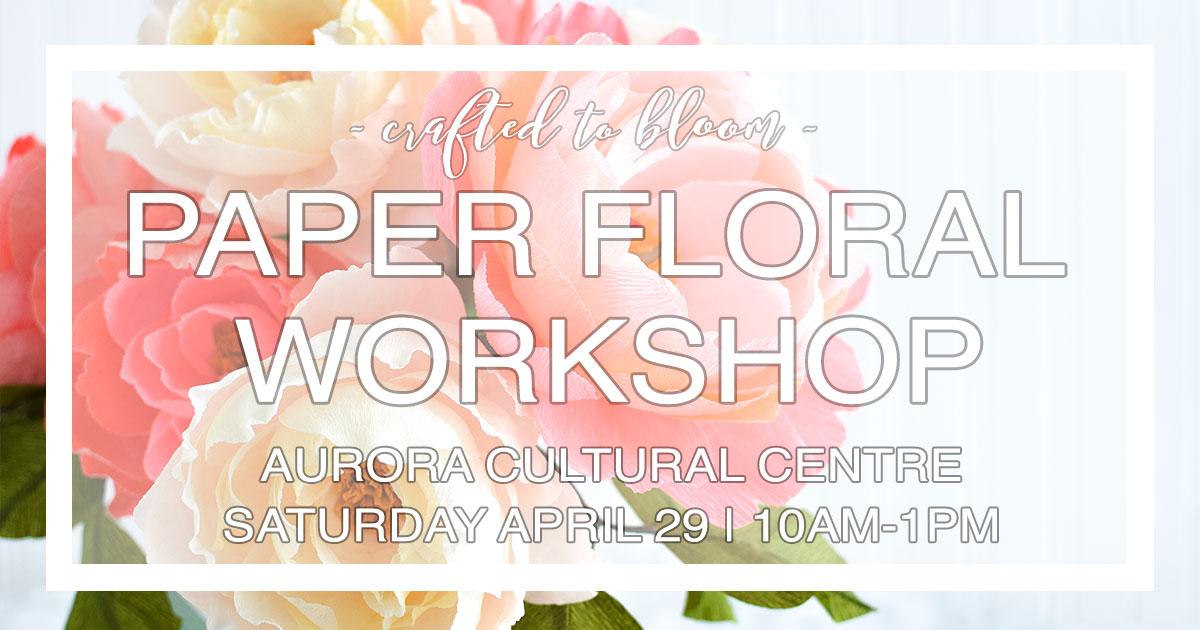 facebook-craftedtobloom-paper-floral-workshop-notice-paperflower-workshop-craftedtobloom