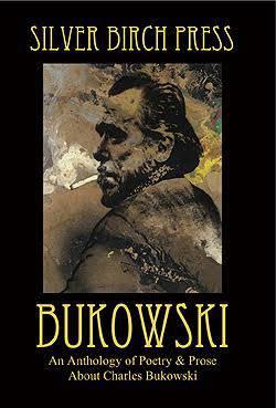 Charles Bukowski Anthology Poem by Jared A Carnie