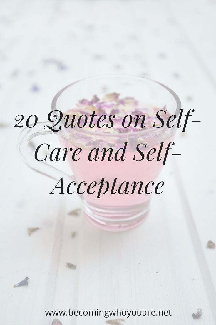 20 Quotes on Self-Care and Self-Acceptance — Becoming Who ...