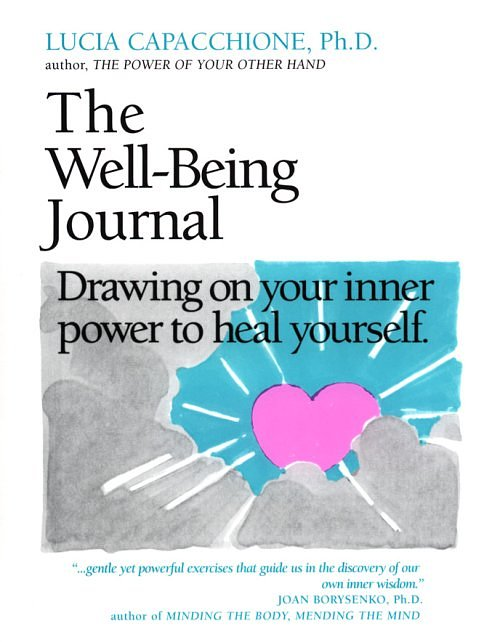 The Well-Being Journal - Lucia Capacchione (Becoming Who You Are)