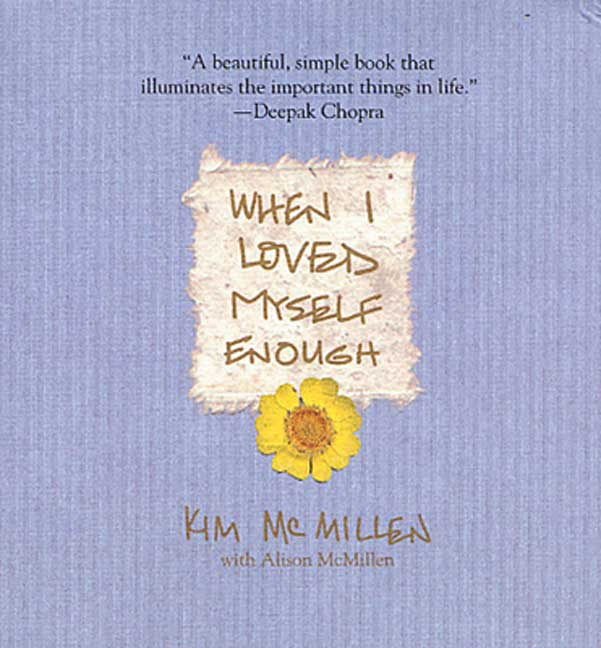 When I Loved Myself Enough - Kim McMillan (Becoming Who You Are)