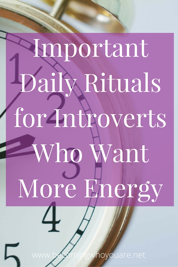 Discover how to maintain your energy with these important daily rituals for introverts >>> | www.becomingwhoyouare.net