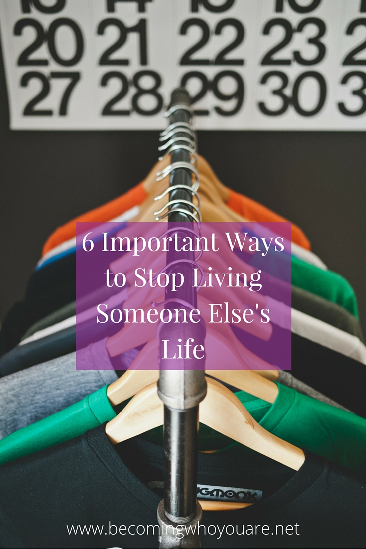 Are you tired of living someone else's life? Discover these 6 important ways to start living life on your terms >>>   www.becomingwhoyouare.net