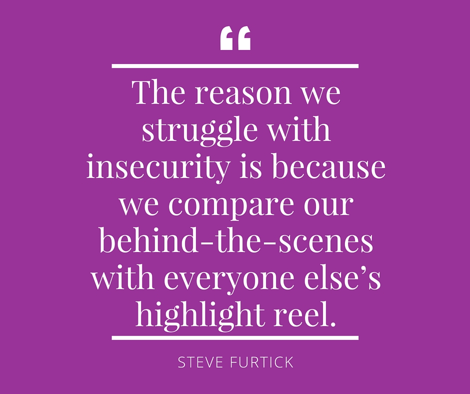 """""""The reason we struggle with insecurity is because we compare our behind-the-scenes with everyone else's highlight reel"""" - Steve Furtick. Click the image to discover how to deal with fear of missing out (FOMO) >>> 