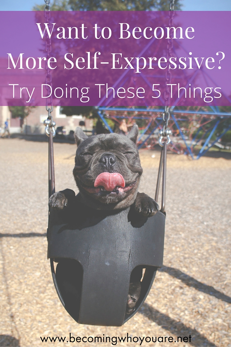 Want to become more self-expressive? Click the image to discover 5 things you can start doing to share more of yourself today