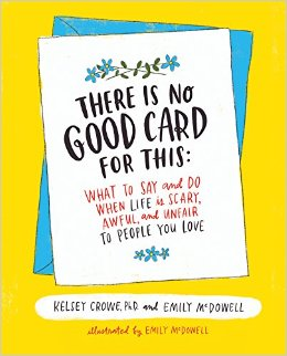 there is no good card for this by Kelsey Crowe and Emily McDowell