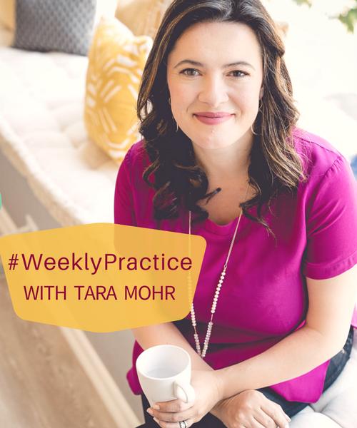 Weekly Practice by Tara Mohr