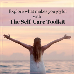 Explore what makes you joyful with The Self-Care Toolkit