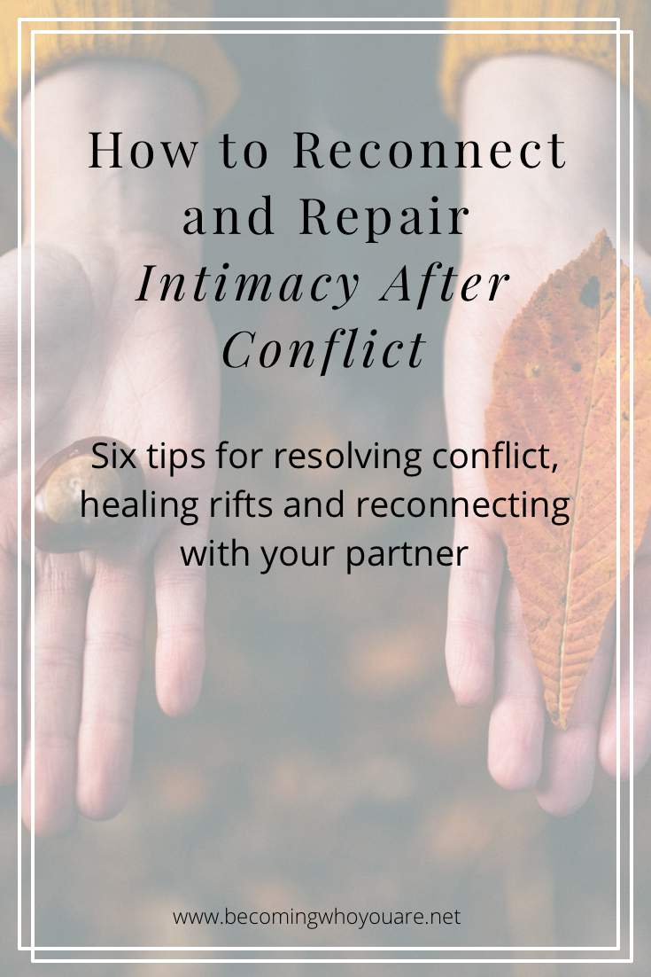 Conflict is inevitable in all relationships and if you're wondering what to do next, this post is for you. Discover six tips for healing rifts and reconnecting with your partner after conflict.