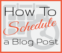 How-to-Schedule-a-blog-post-graphic
