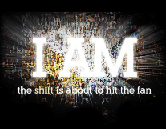 I Am: The shift is about to hit the fan.