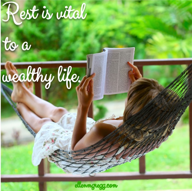 Rest is vital to a wealthy life.