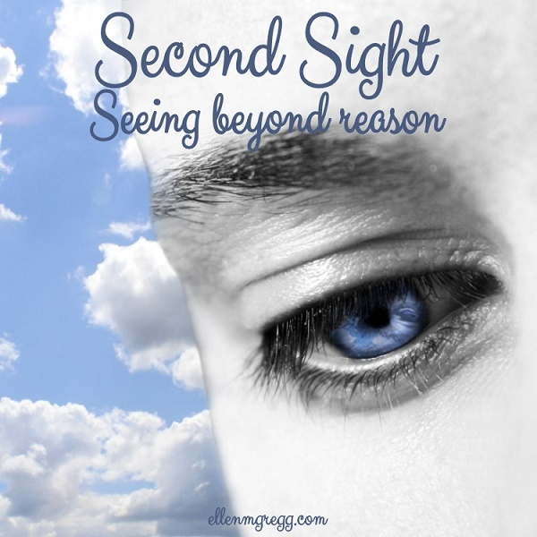 Second Sight: Seeing Beyond Reason ~ First sight is the ability to see that which is constructed of molecules. Second sight is the ability to see everything else.