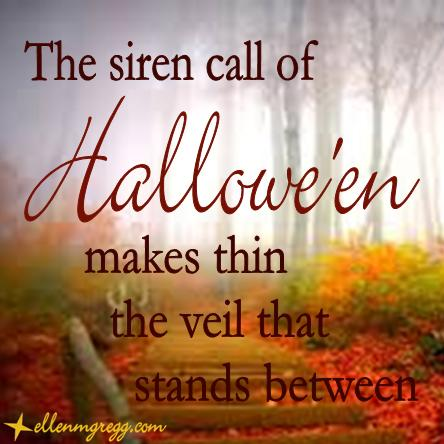 The siren call of Hallowe'en makes thin the veil that stands between. | Intuitive Ellen